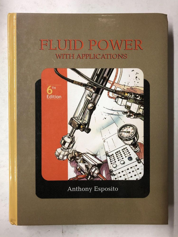 Fluid Power with Applications. Anthony Esposito.