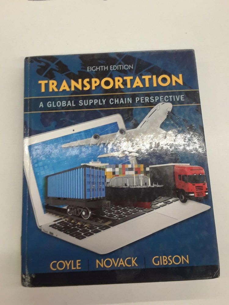 Transportation: A Global Supply Chain Perspective. John J. Coyle.