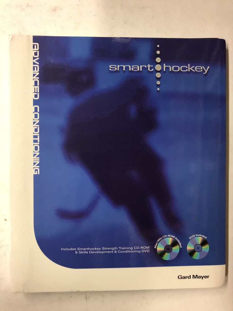 Smarthockey Advanced Conditioning Guide. Gard Mayer.