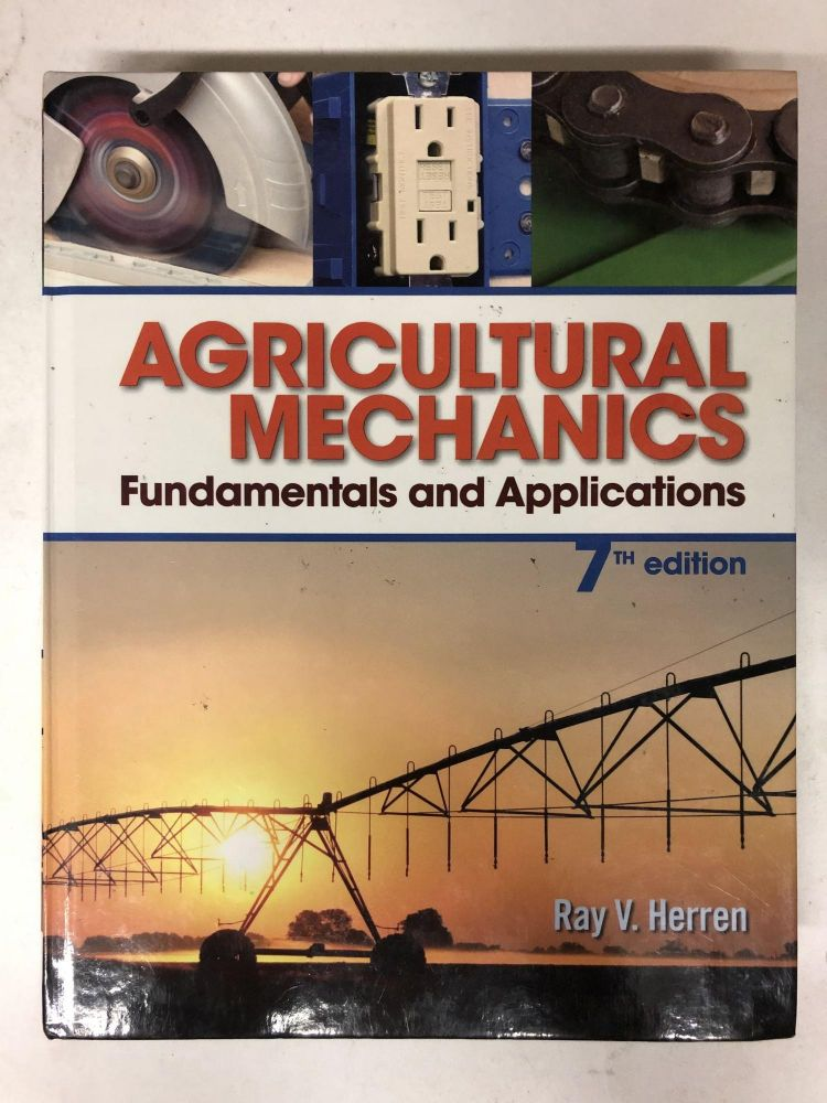 Agricultural Mechanics: Fundamentals & Applications. Ray V. Herren.