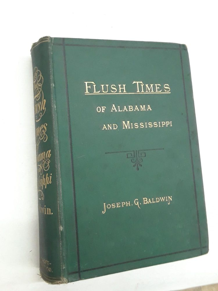 Flush Times of Alabama and Mississippi. Joseph G. Baldwin.