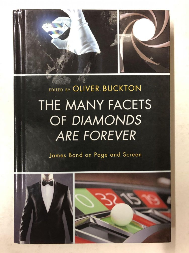The Many Facets of Diamonds Are Forever: James Bond on Page and Screen. Oliver Buckton.