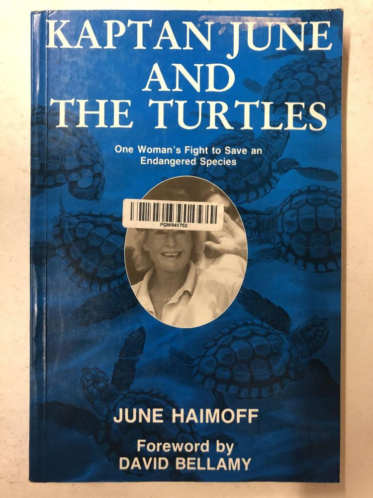 Kaptain June and the Turtles. June Haimoff, David Bellamy.