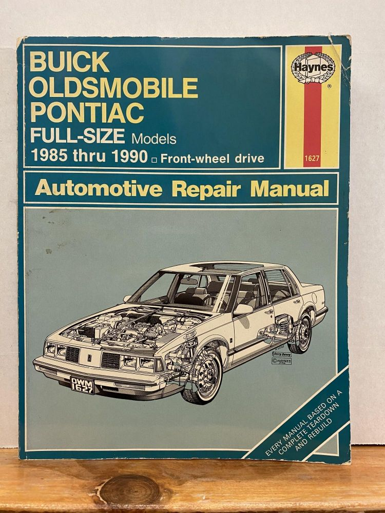 Buick, Olds & Pontiac full-size FWD models: Automotive repair manual (Haynes automotive repair manual series). Haynes.