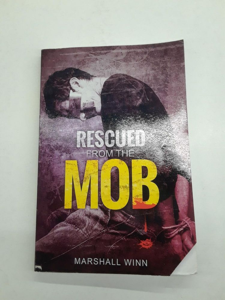 Rescued from the Mob. Marshall Winn.