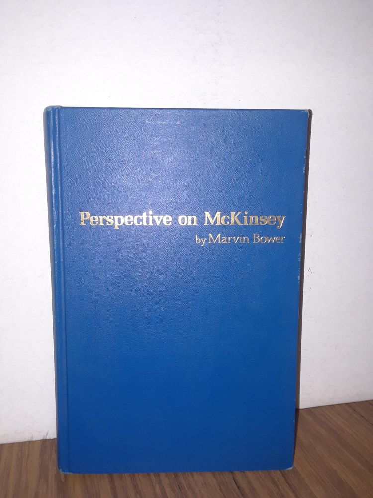 Perspective on McKinsey. Marvin Bower.