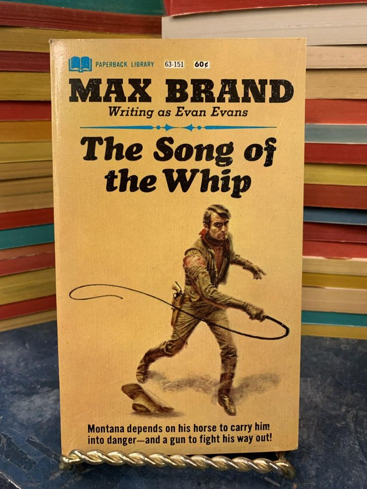 The Song of the Whip. Max Brand.