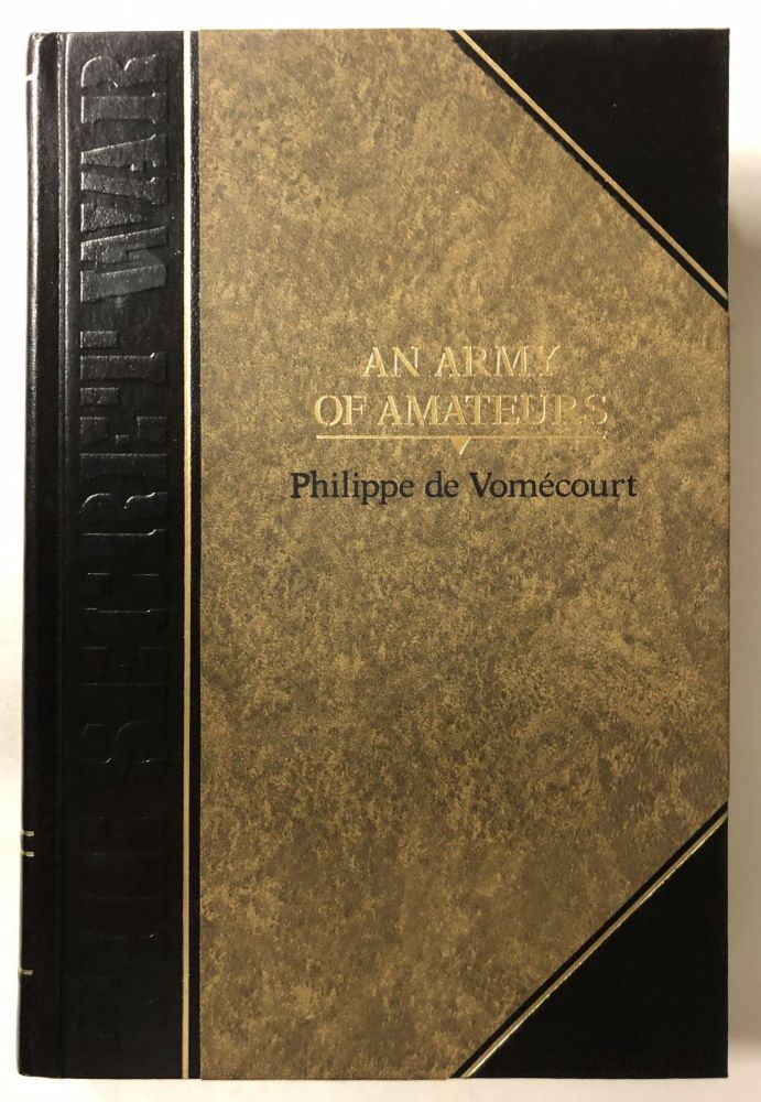 An Army of Amateurs (Classics of World War II the Secret War). Philippe De Vomecourt.