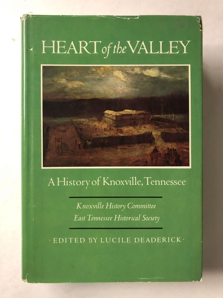 Heart of the Valley: A History of Knoxville, Tennessee. Lucille Deaderick.