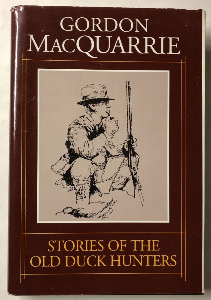 Stories of the Old Duck Hunters. Gordon MacQuarrie.
