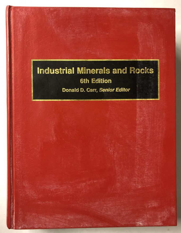Industrial Minerals and Rocks. Donald Carr.