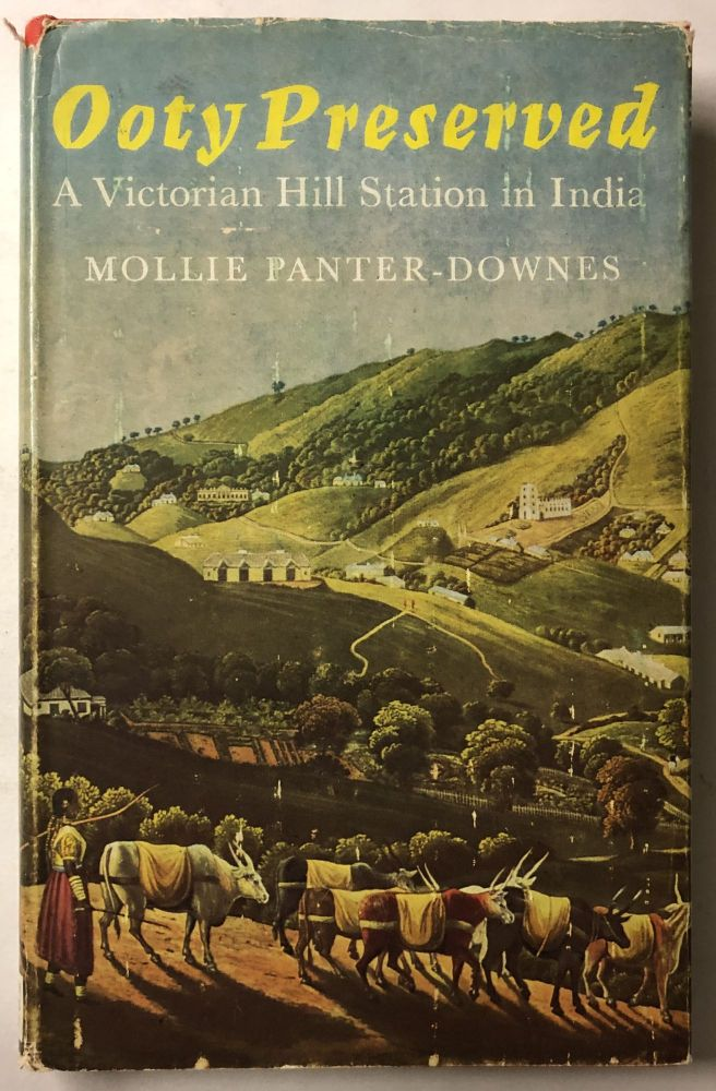 Ooty Preserved - A Victorian Hill Station in India. Mollie Panter-Downes.