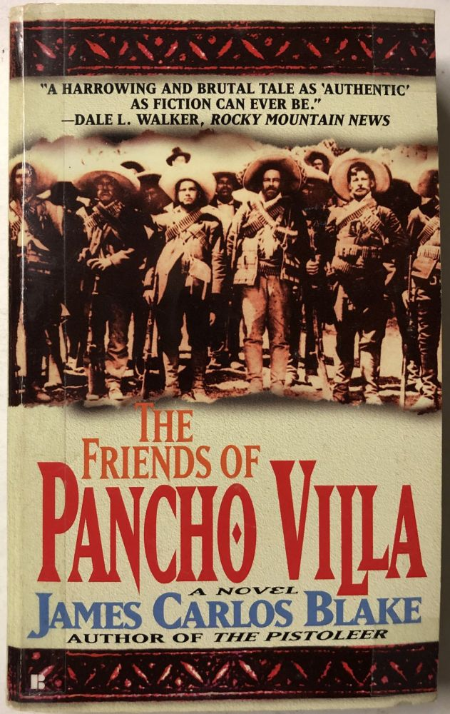 The Friends of Pancho Villa. James Carlos Blake.