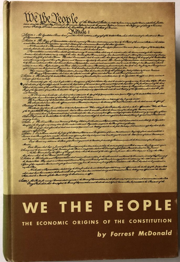 We the People: The Economic Origins of the Constitution. Forrest McDonald.