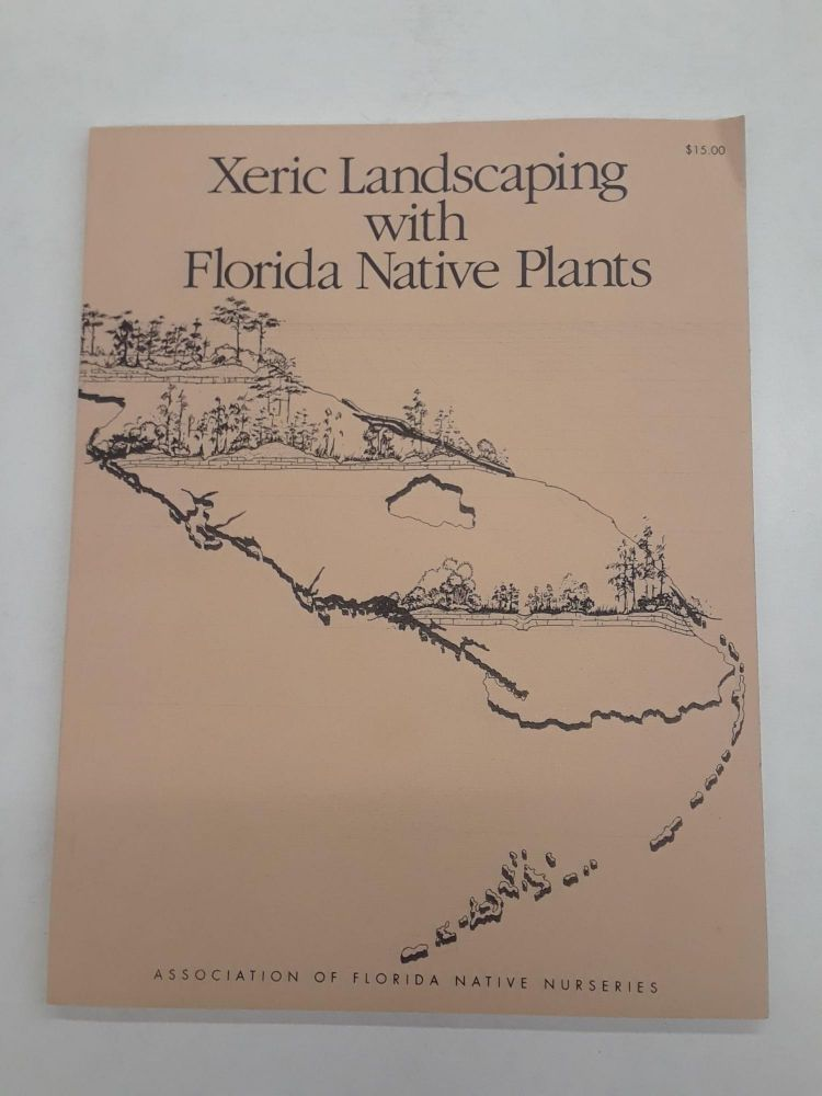 Xeric Landscaping with Florida Native Plants. Michael Jameson.