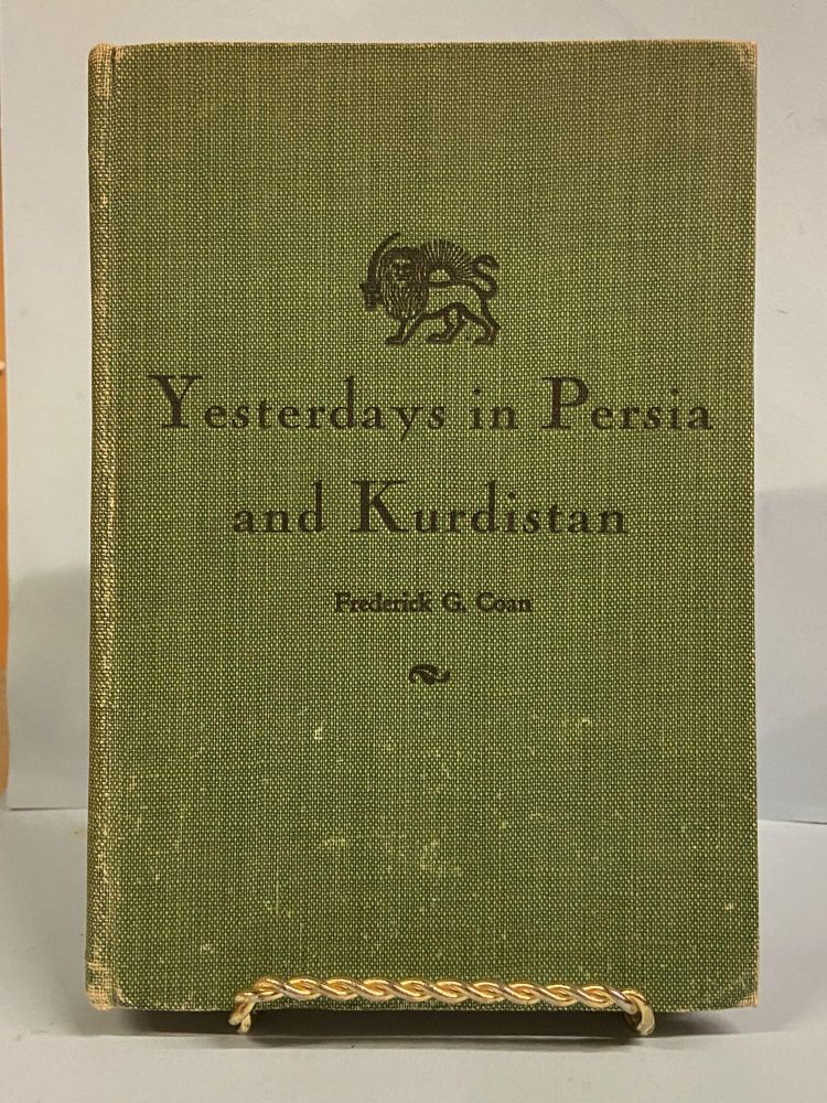 Yesterdays in Persia and Kurdistan. Frederick G. Coan.