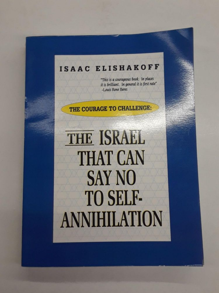 The Israel That Can Say No to Self Annihilation. Isaac Elishakoff.