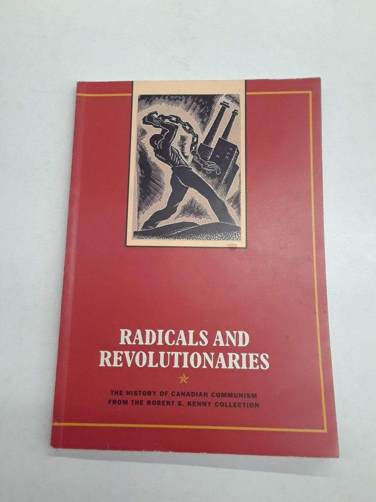 Radical and Revolutionaries. Sean Purdy.