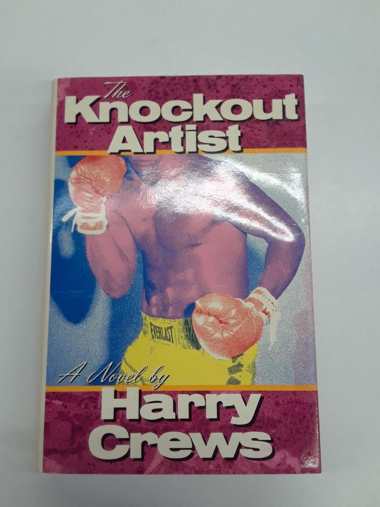 The Knockout Artist. Harry Crews.