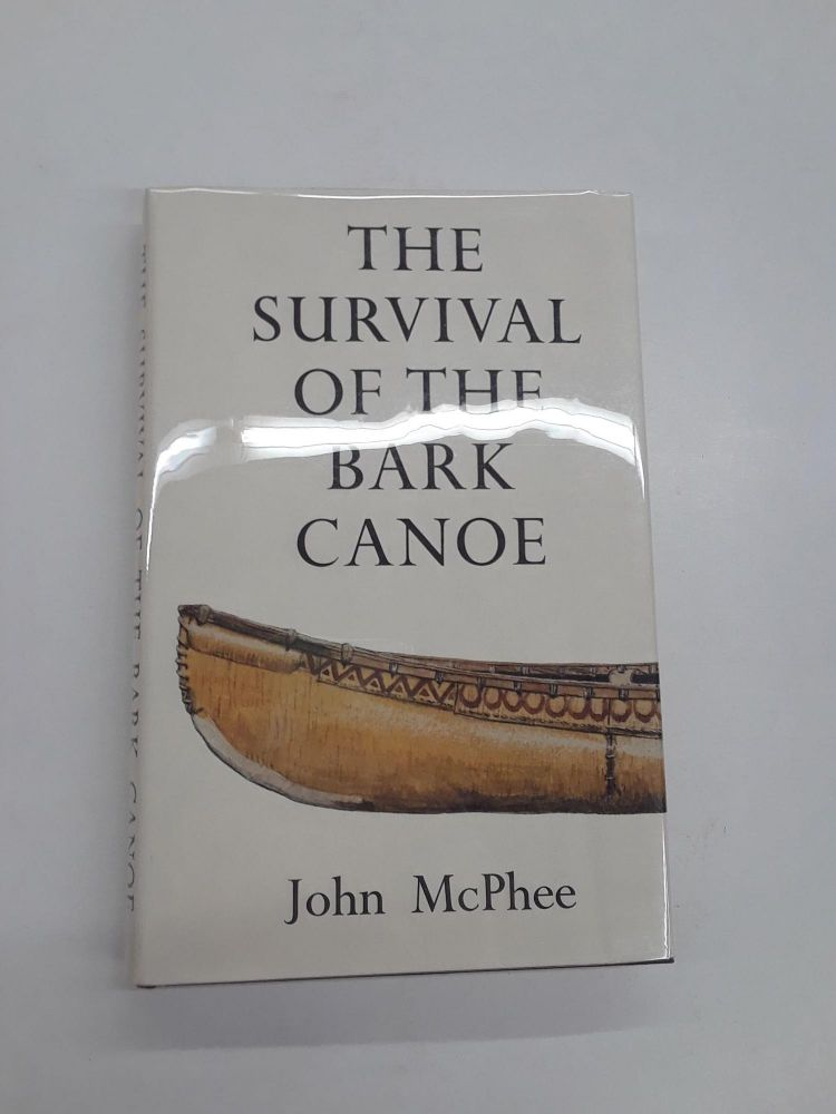 The Survival of the Bark Canoe. John McPhee.