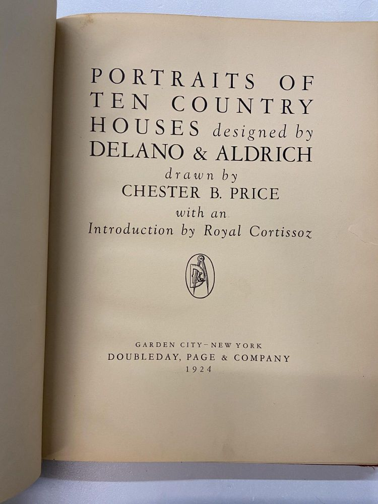 Portraits of Ten Country Houses Designed by Delano & Aldrich. Chester B. Price, illustrated.