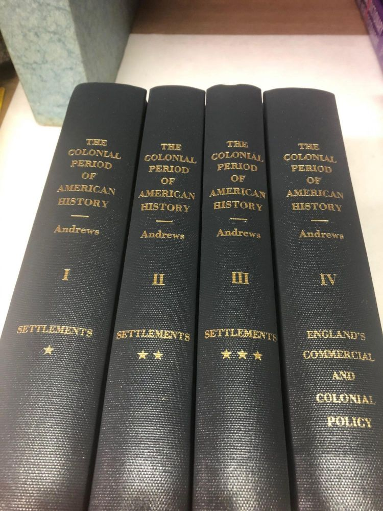 The Colonial Period of American History (4 Volume Set). Charles M. Andrews.