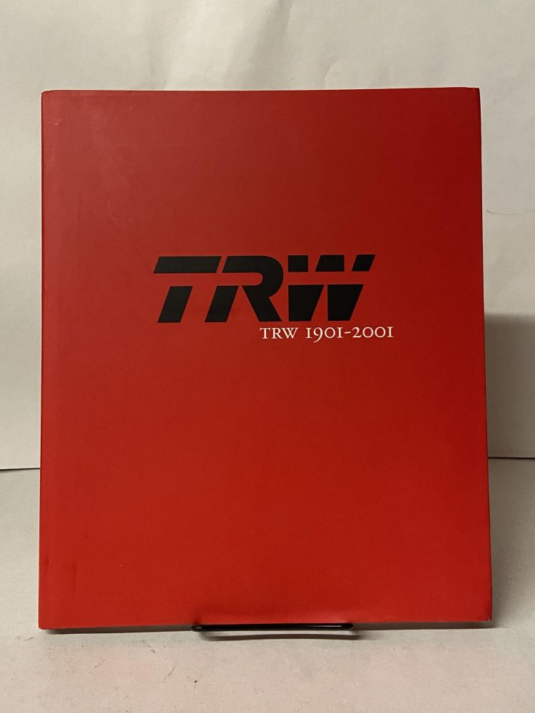 TRW 1901-2001: A Tradition of Innovation. Timothy C. Jacobson.