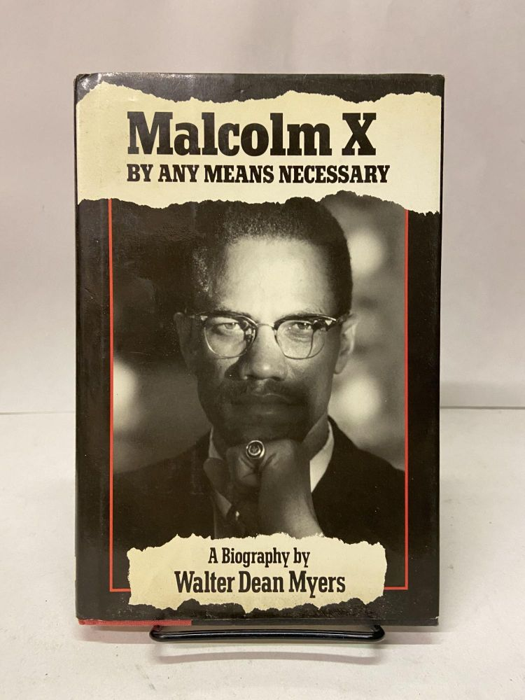 Malcolm X: By Any Means Necessary. Walter Dean Myers.