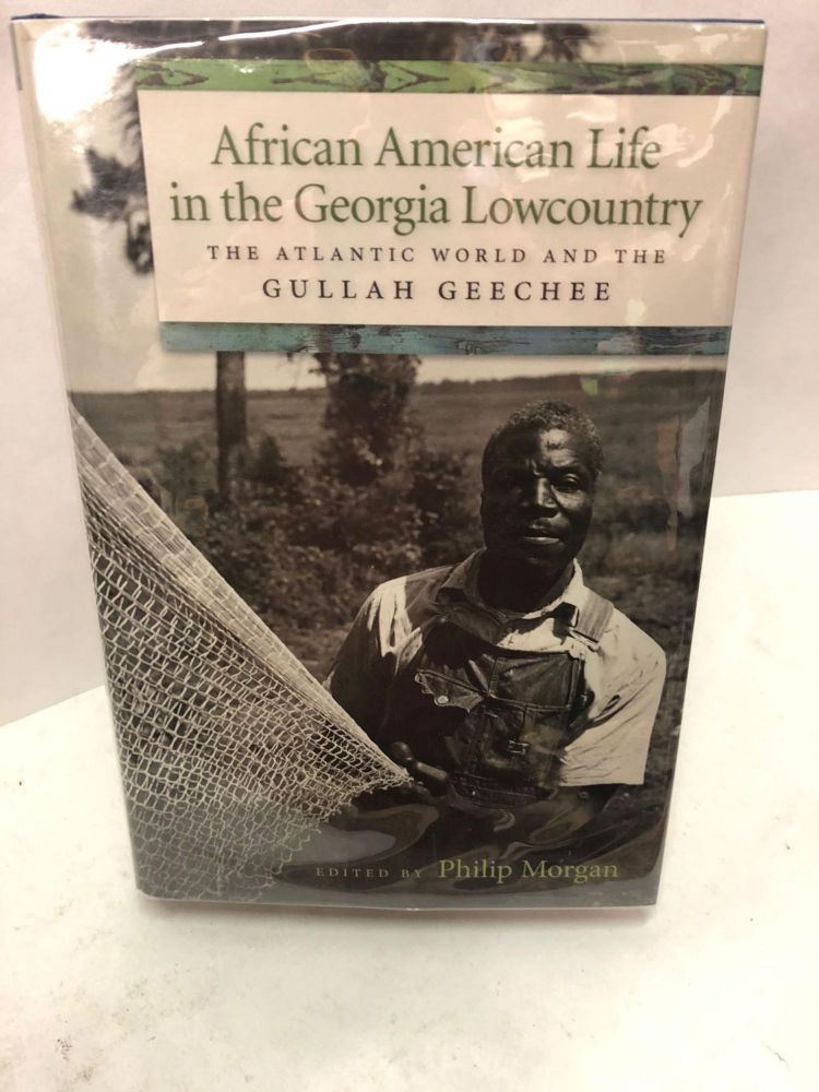 African American Life in the Georgia Lowcountry. Morgan Phillip.