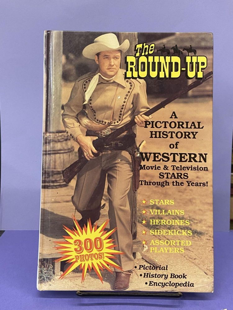 The Round-Up: A Pictorial History of Western Movie and Television Stars Through the Years. Donald R. Key.