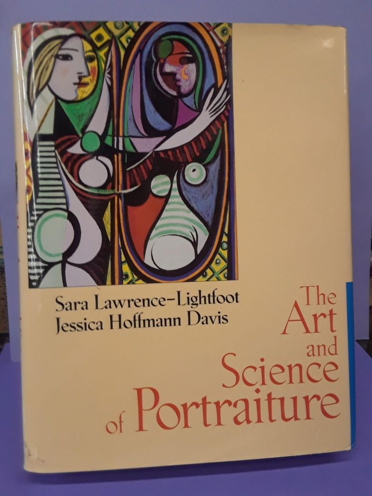 The Art and Science of Portraiture. Sara Lawrence-Lightfoot, Jessica Hoffmann Davis.