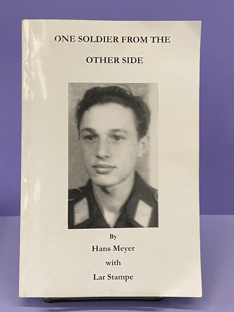One Soldier From the Other Side. Hans Meyer, Lar Stampe.