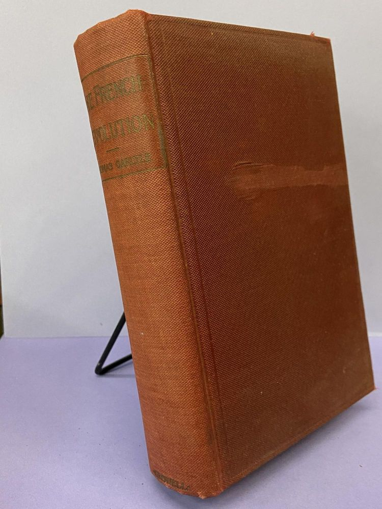 The French Revolution: A History (Volume 1 only). Thomas Carlyle.