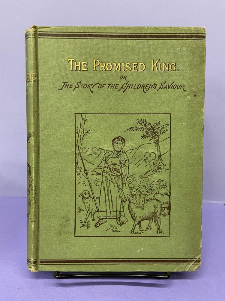 The Promised King or The Story of the Children's Saviour (Stepping Stones to Bible Literacy). Annie R. Butler.