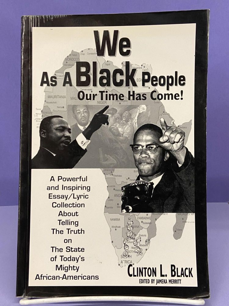 """We as a Black People """"Our Time Has Come!"""" Clinton L. Black."""