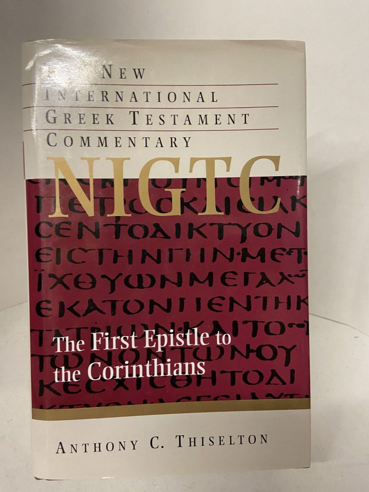 The First Epistle to Corinthians: A Commentary on the Greek Text. Anthony C. Thiselton.