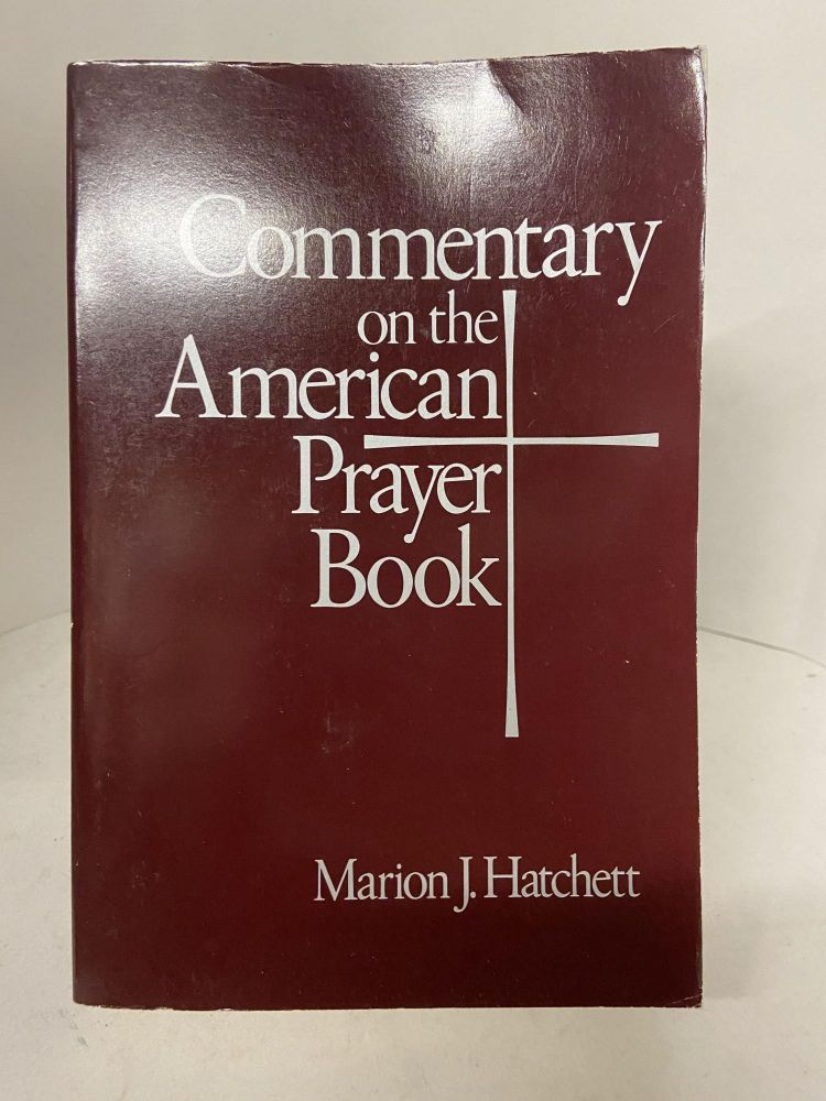 Commentary on the American Prayer Book. Marion J. Hatchett.