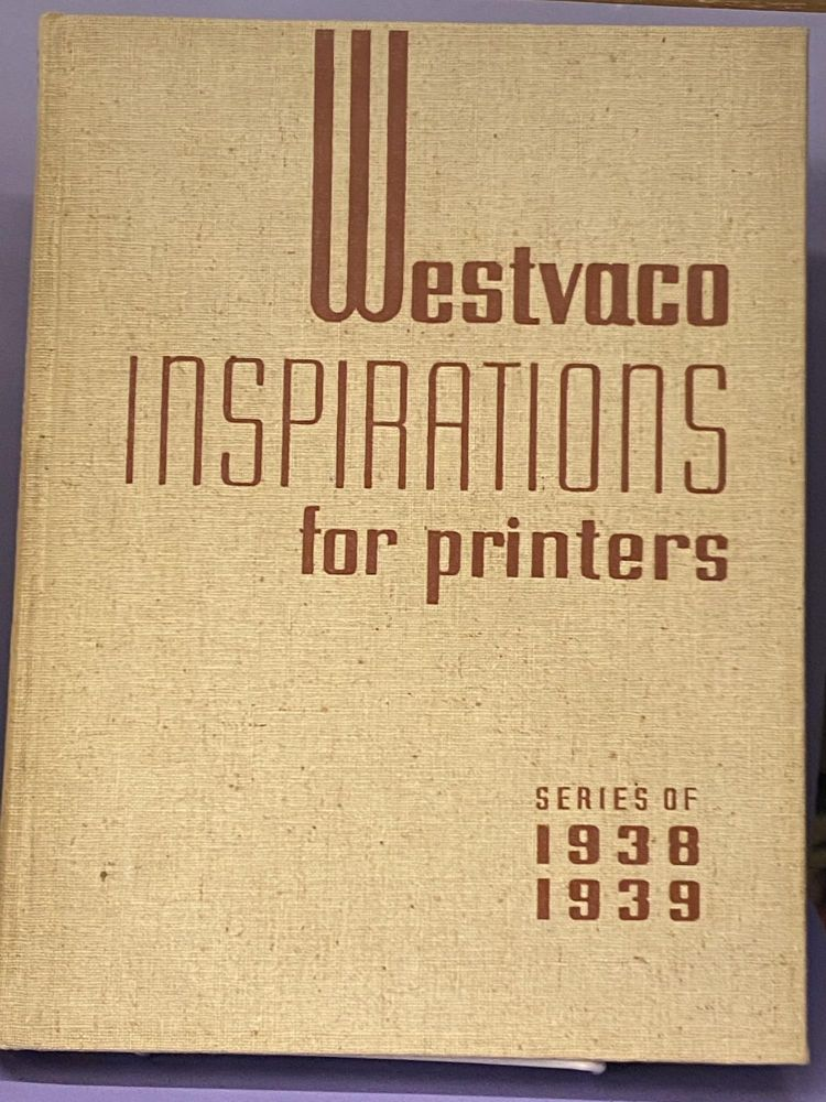 Westvaco Inspirations for Printers- Series of 1938-1939. Westvaco.