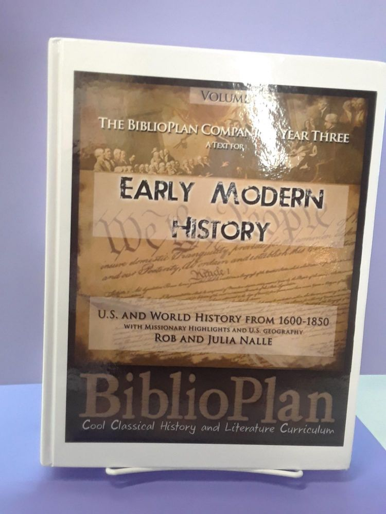 Biblioplan Companion Year Three: A Text For Early Modern History. Rob and Julia Nalle.