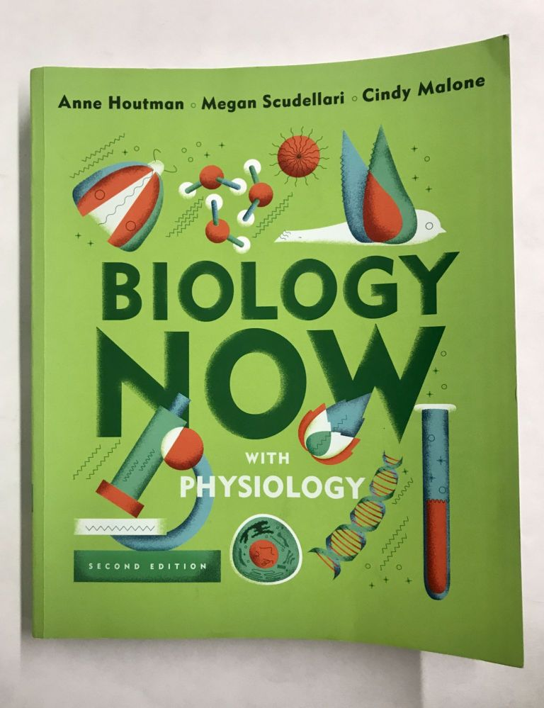 Biology Now with Physiology. Anne Houtman, Megan Scudellari, Cindy Malone.