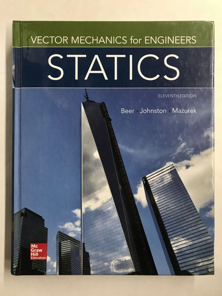 Vector Mechanics for Engineers: Statics. Ferdinand P. Beer, E. Russell Jr. Johnston, David F. Mazurek.