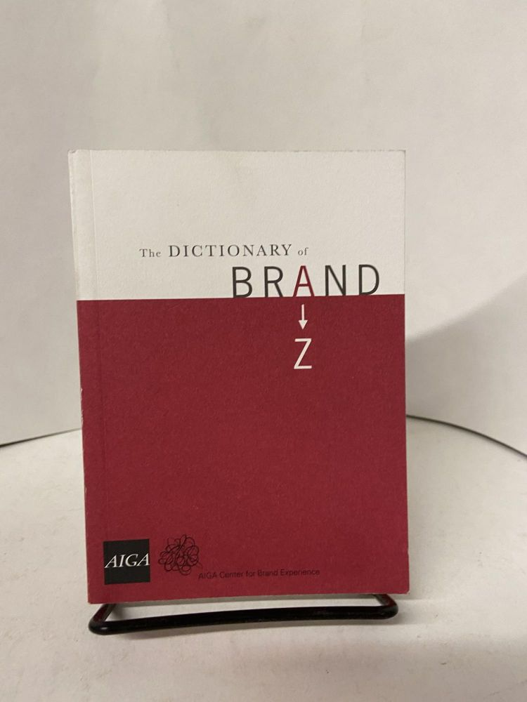 The Dictionary of Brand. Marty Neumeier, edited.
