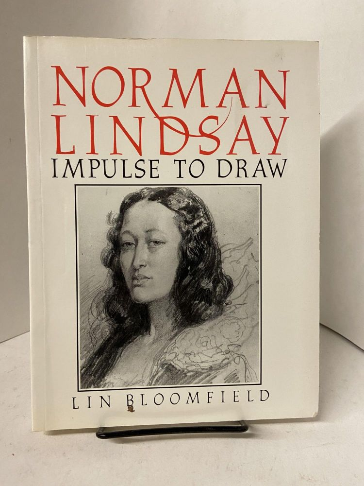 Norman Lindsay: An Impulse to Draw. Lin Bloomfield.