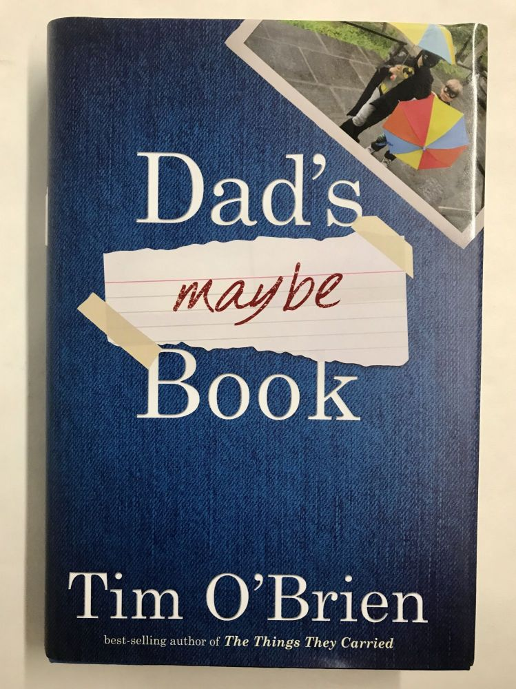 Dad's Maybe Book. Tim O'Brien.