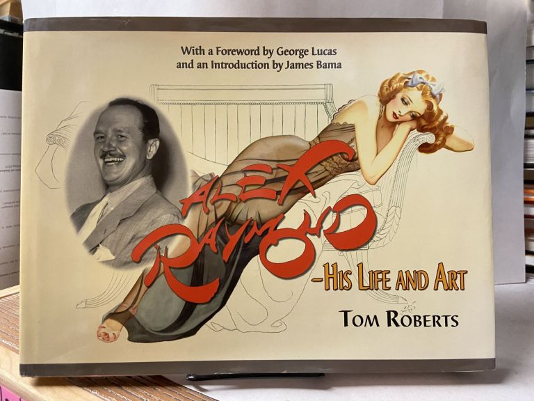 Alex Raymond: His Life and Art. Tom Roberts.