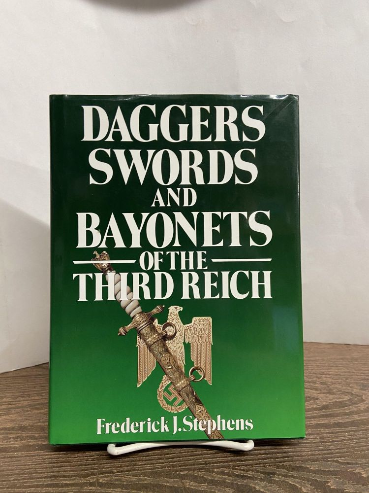 Daggers, Swords and Bayonets of the Third Reich. Frederick J. Stephens.