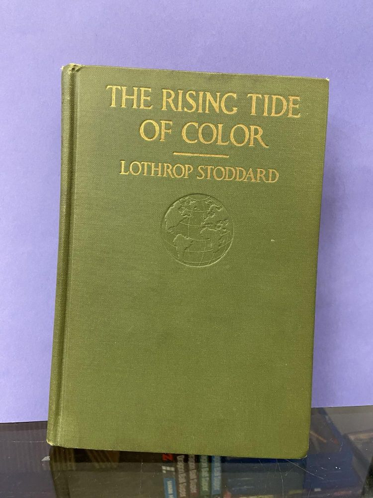 The Rising Tide of Color Against White World-Supremacy. Lothrop Stoddard.