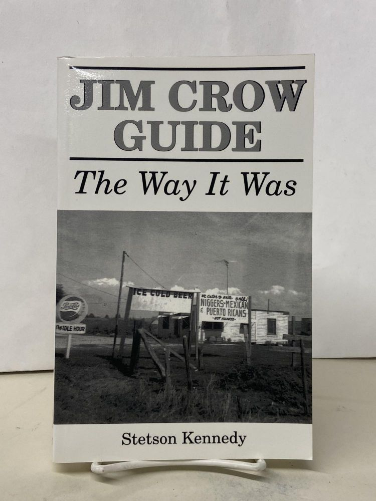 Jim Crow Guide: The Way It Was. Stetson Kennedy.