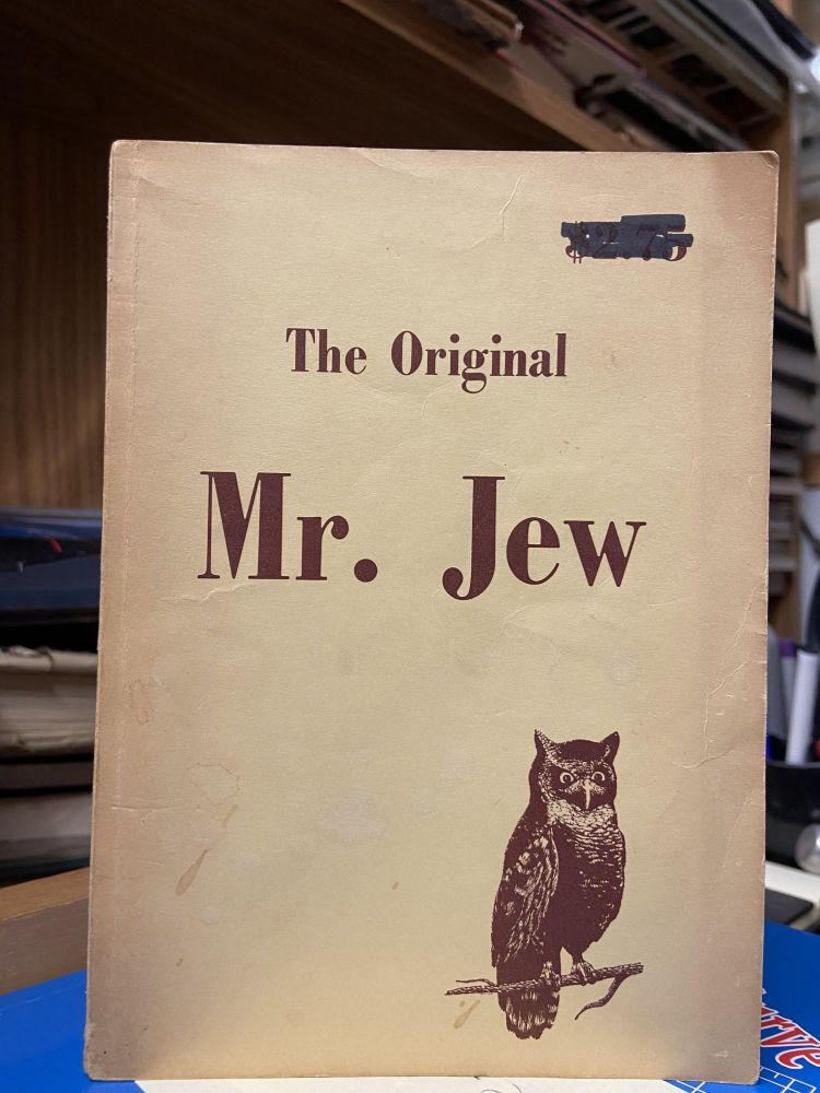 The Original Mr. Jew: A Startling Expose. Anonymous.