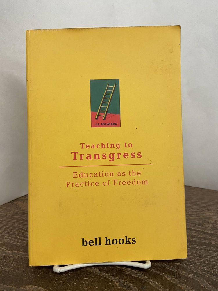 Teaching to Transgress: Education as the Practice of Freedom. Bell Hooks.